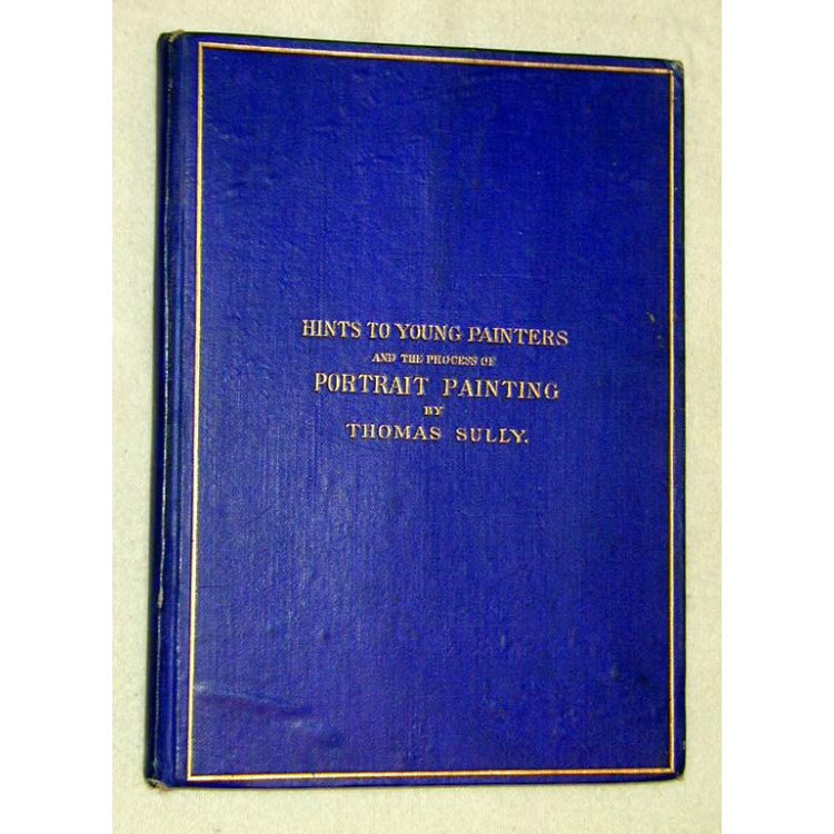 Hints to Young Painters and the Process of Portrait Painting