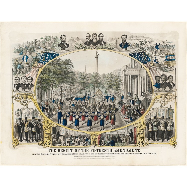 The Result of the Fifteenth Amendment and the Rise and Progress of the African Race in America and its Final Accomplishment and Celebration on May 19th A.D. 1870
