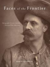 "Book cover for ""Faces of the Frontier"" with black and white portrait of man with mustache, in western style hat and shirt"