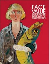 "Cover of ""Face Value: Portraiture in the Age of Abstraction"" with a painted portrait of a woman holding a fish"